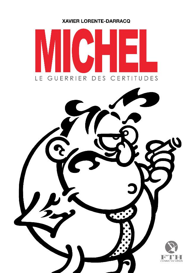 Couverture de Michel Larticho-Lepoux -1- Le guerrier des certitudes