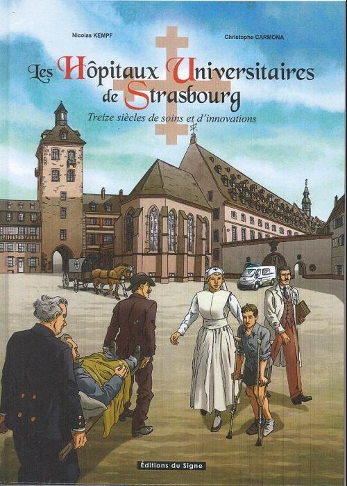 Couverture de Les hôpitaux universitaires de Strasbourg - Treize siècles de soins et d'innovations