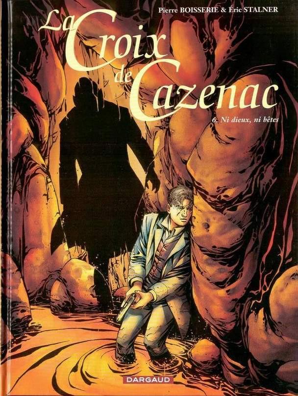Couverture de La croix de Cazenac -6- Ni dieux, ni bêtes