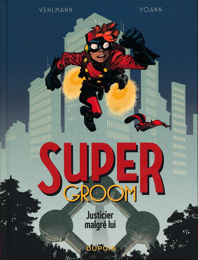 Couverture de Supergroom -1-  Justicier malgré lui
