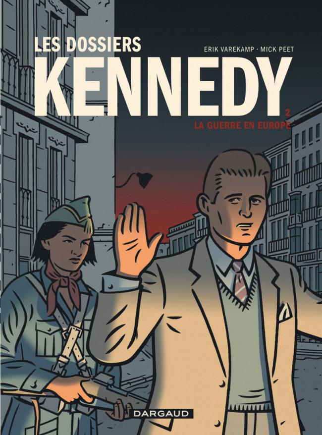 Couverture de Les dossiers Kennedy -2- La guerre en Europe