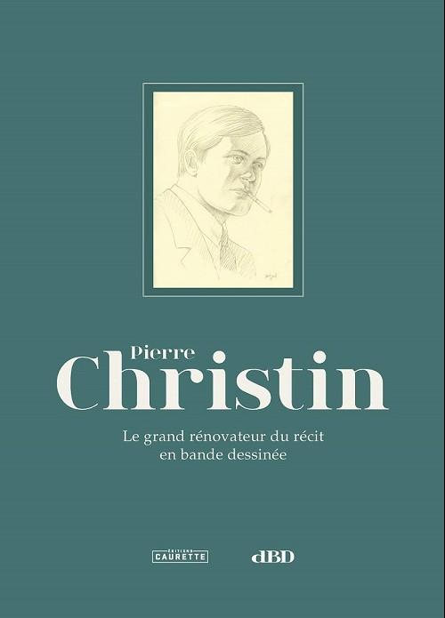 Couverture de (AUT) Christin - Le grand rénovateur du récit en bande dessinée