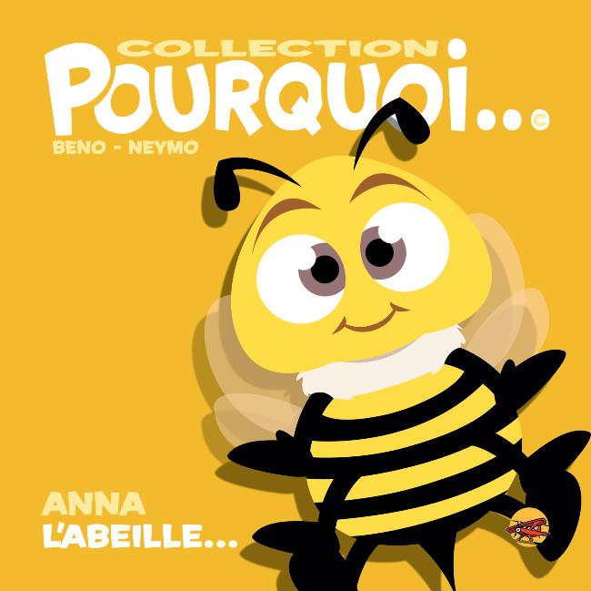 Couverture de Pourquoi... (Collection Pourquoi...) - Anna, l'abeille