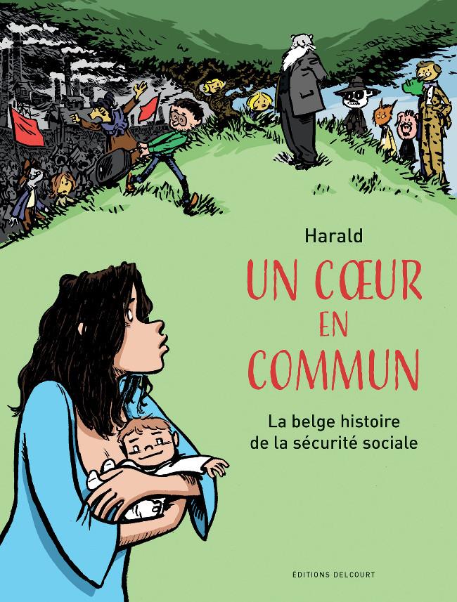 Couverture de Un cœur en commun - La belge histoire de la sécurité sociale