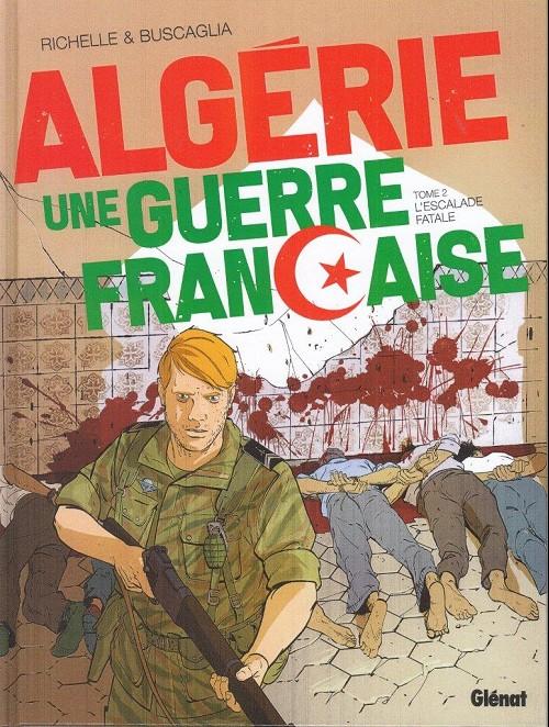 Couverture de Algérie une guerre française -2- L'escalade fatale