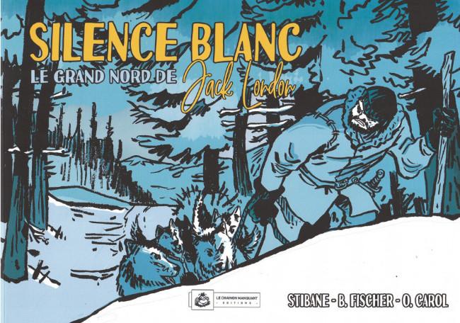 Couverture de Silence blanc - Le Grand Nord de Jack London - Silence Blanc