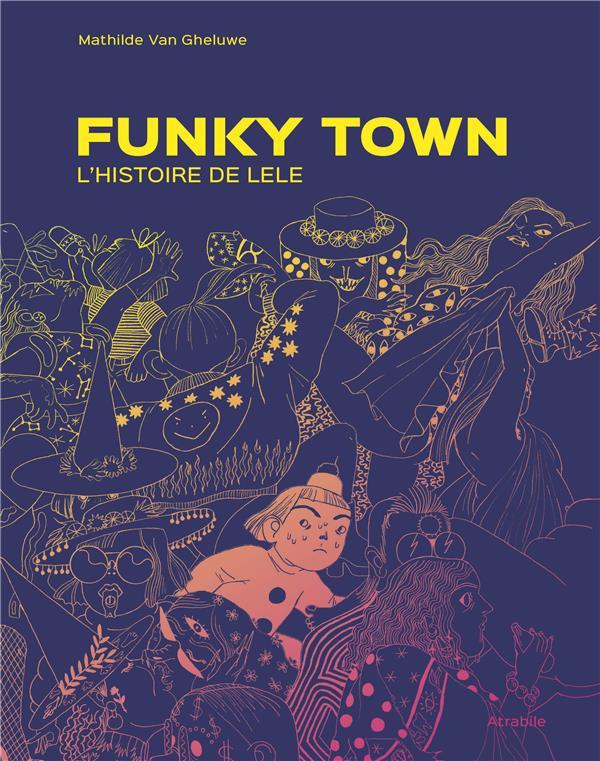 Couverture de Funky Town - L'histoire de Lele