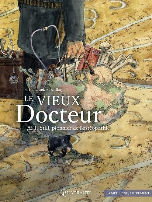 Couverture de Le vieux Docteur - A.T. Still, pionnier de l'ostéopathie