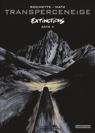 Couverture de Le transperceneige -6- Extinctions Acte 2