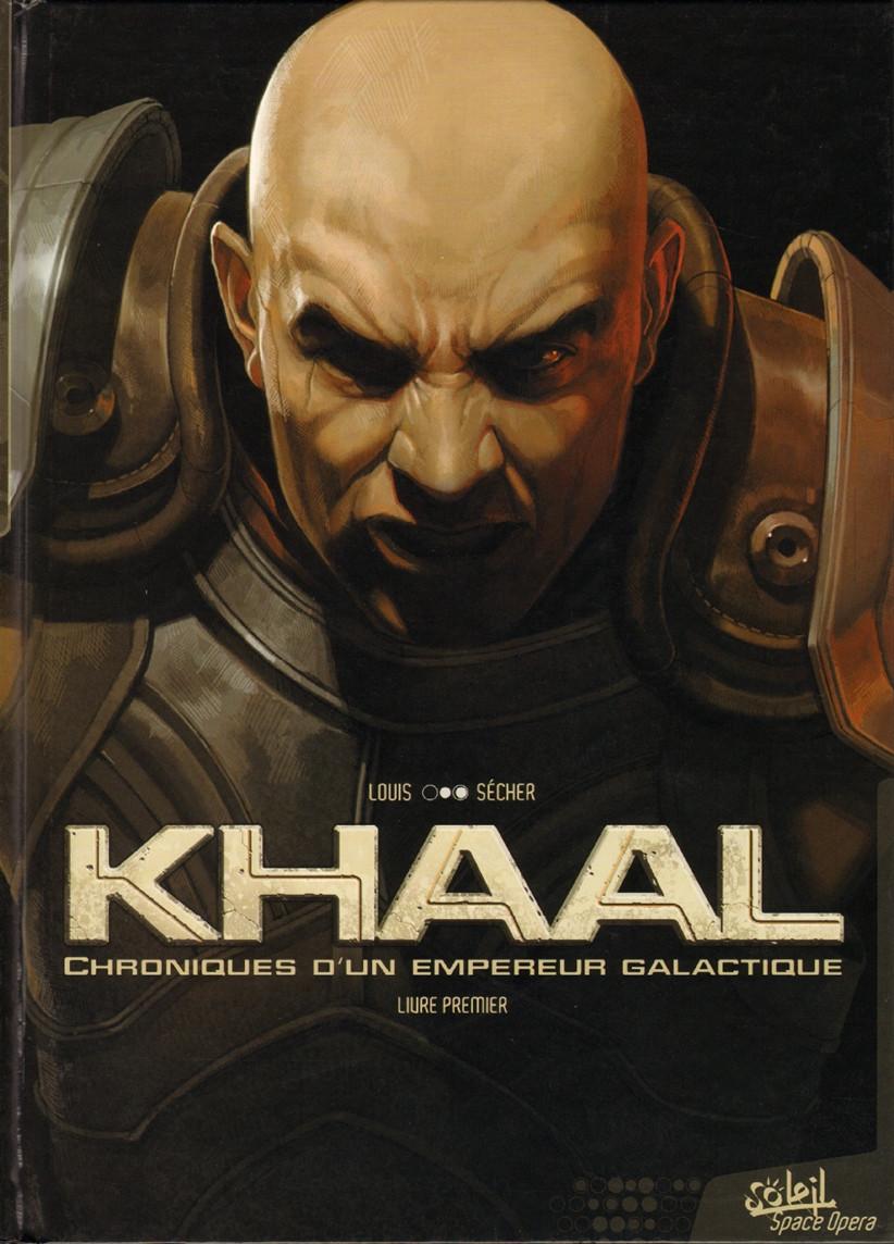 Couverture de Khaal, Chroniques d'un empereur galactique -1- Livre premier