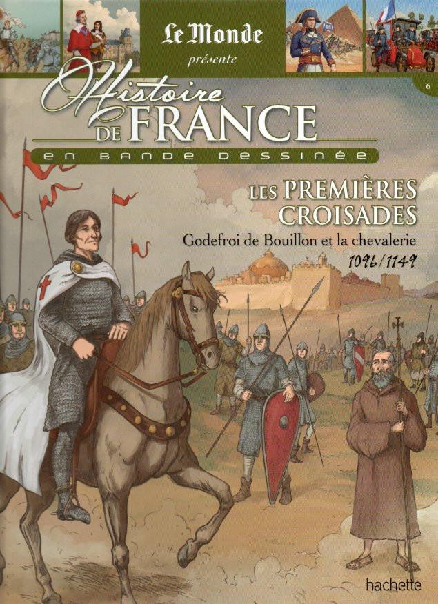 Couverture de Histoire de France en bande dessinée -12- Les premières croisades Godefroi de Bouillon et la chevalerie 1096/1149