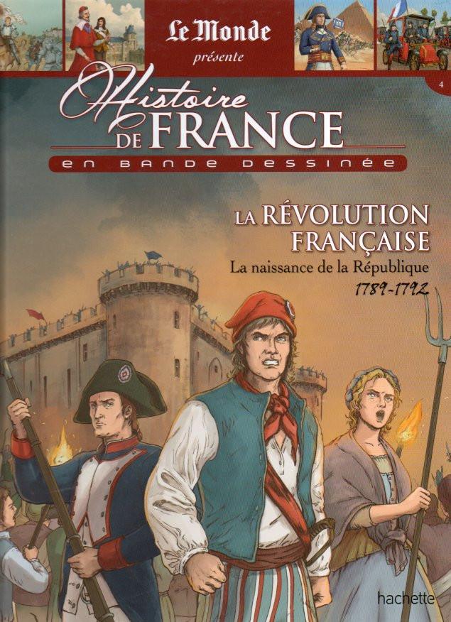 Couverture de Histoire de France en bande dessinée -32- La Révolution Française la naissance de la République 1789/1792