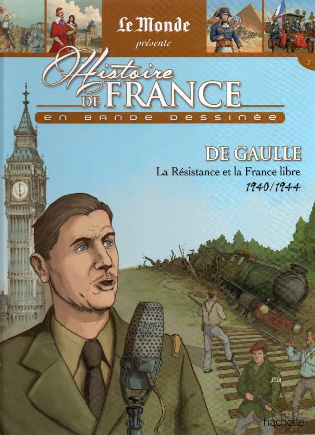 Couverture de Histoire de France en bande dessinée -53- De Gaulle la résistance et la France libre 1940/1944