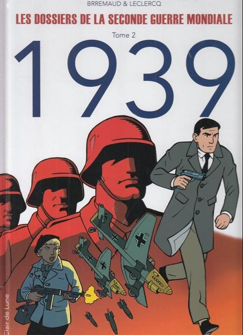 Couverture de Les dossiers de la seconde guerre mondiale -2- Tome 2 - 1939