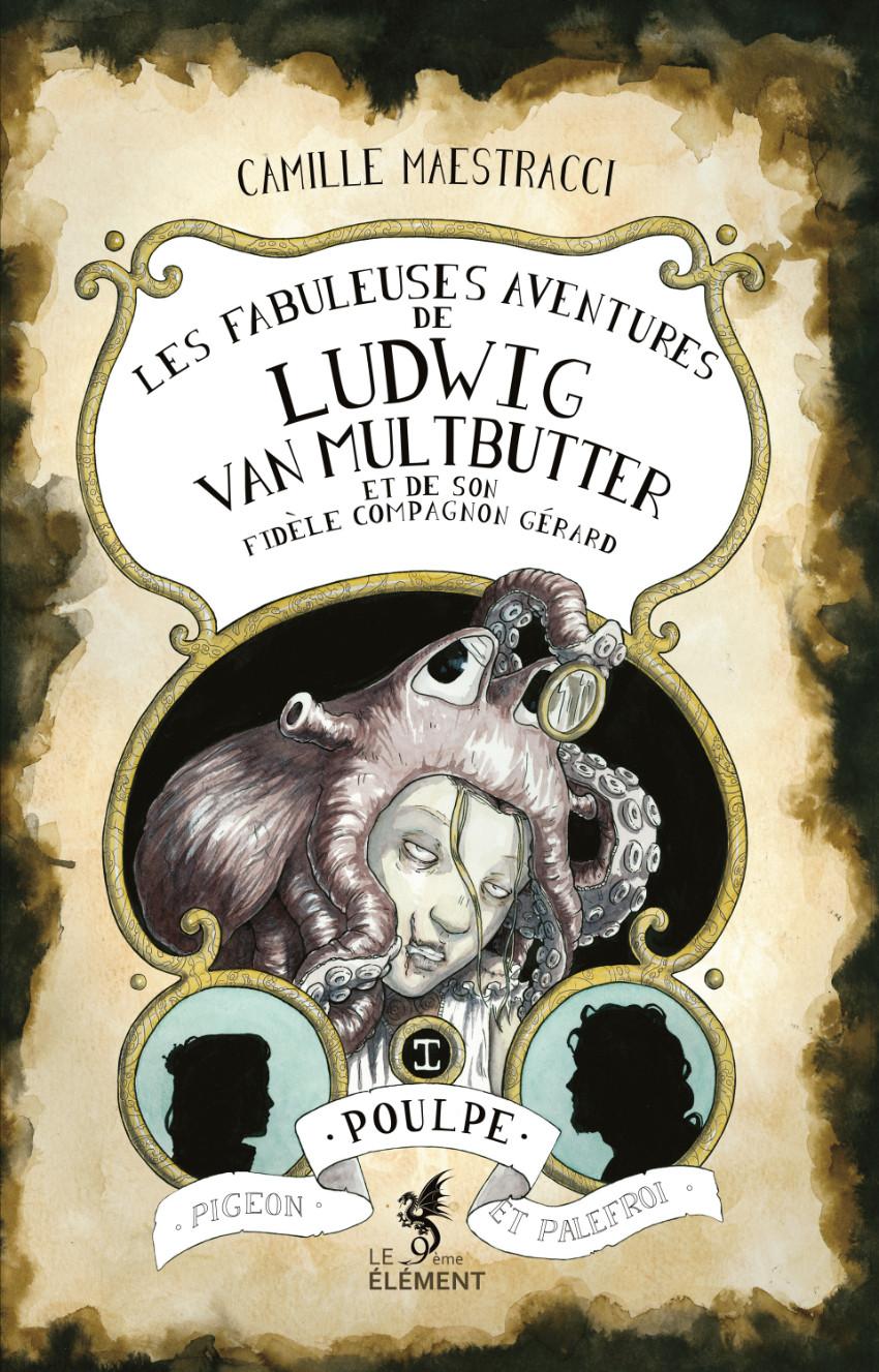 Couverture de Les fabuleuses aventures de Ludwig Van Multbutter et de son fidèle compagnon Gérard -1- Poulpe, pigeon et palefroi