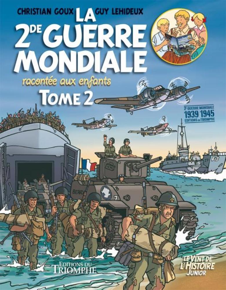 Couverture de La 2de Guerre Mondiale racontée aux enfants -2- Tome 2