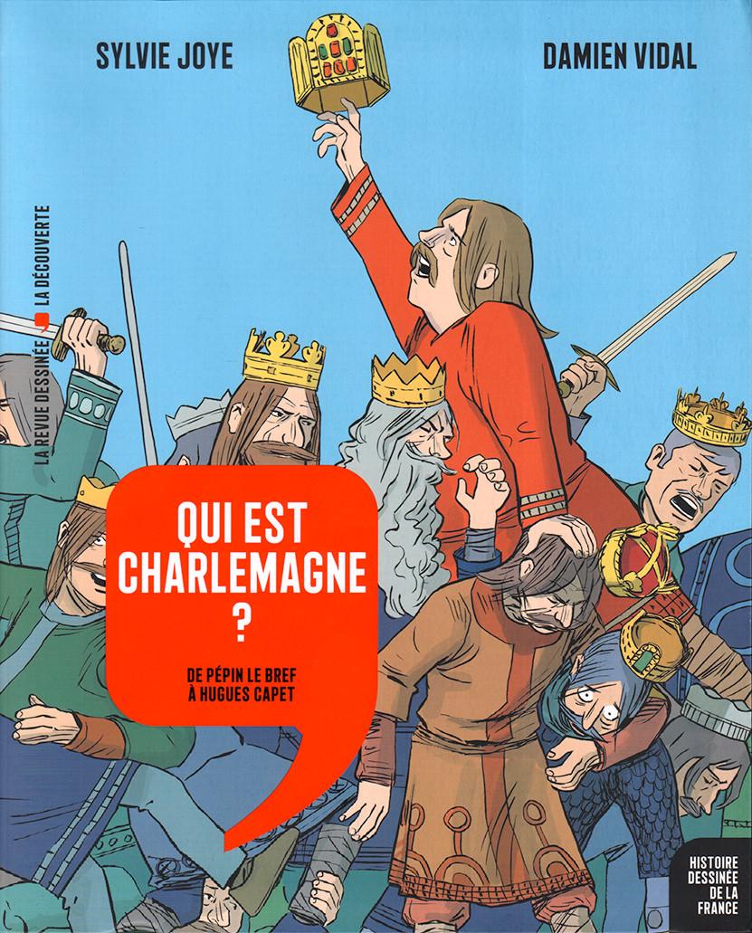 Couverture de Histoire dessinée de la France -5- Qui est Charlemagne ? - De Pépin le Bref à Hugues Capet