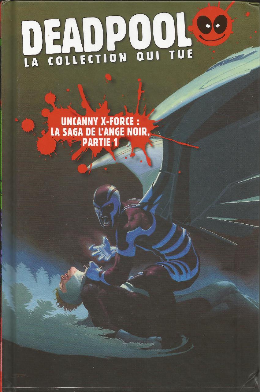 Couverture de Deadpool - La collection qui tue (Hachette) -3353- Uncanny X-Force : La saga de l'ange noir, partie 1