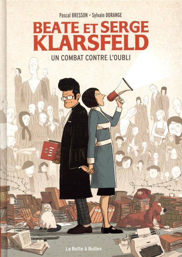 Couverture de Beate et Serge Klarsfeld - Beate et Serge Klarsfeld : un combat contre l'oubli