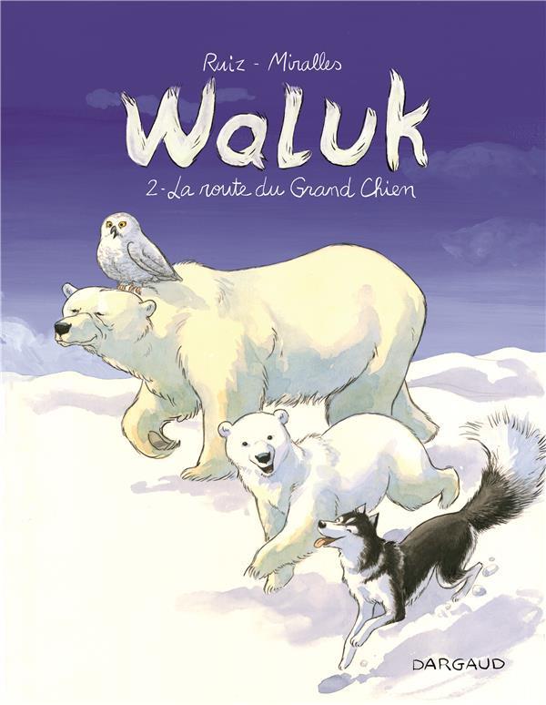 Couverture de Waluk -2- La route du grand chien