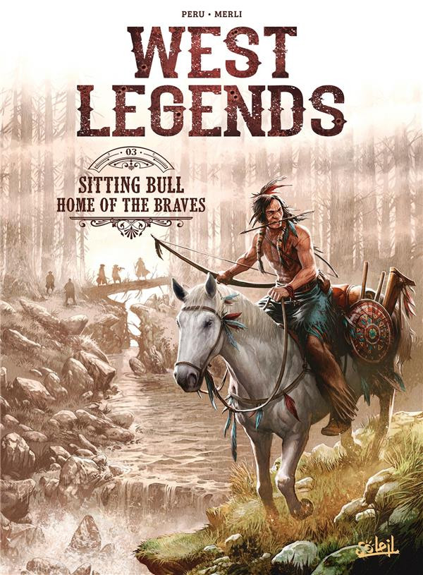 Couverture de West Legends -3- Sitting Bull, Home of the Braves