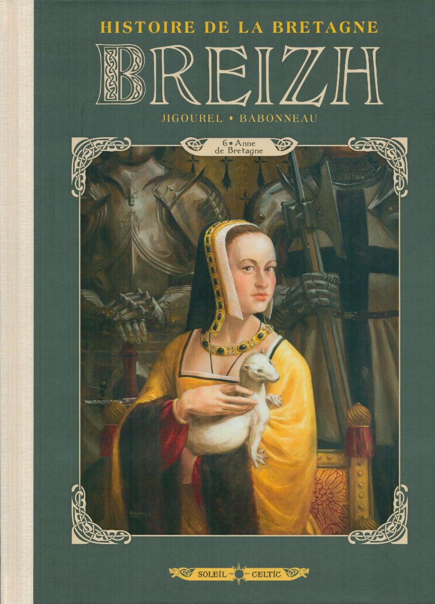Breizh - Histoire de la Bretagne -6- Anne de Bretagne