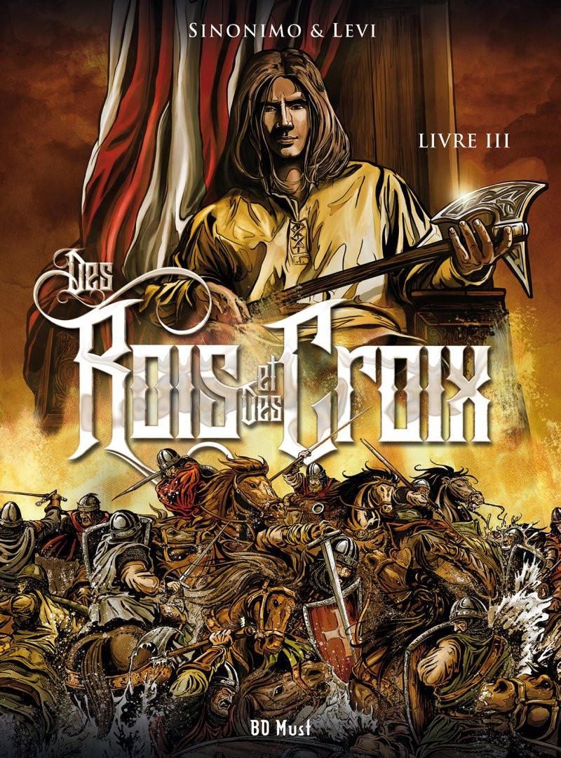 Couverture de Des Rois et des Croix -3- Livre III