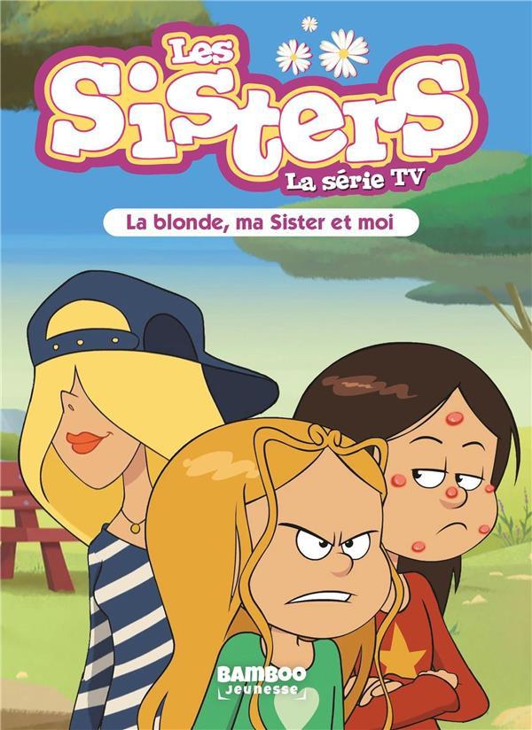 Couverture de Les sisters -RJ30- La blonde, ma Sister et moi