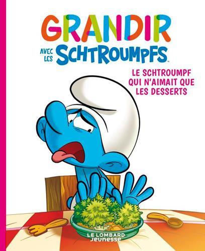 Couverture de Schtroumpfs (Grandir avec les) -3- Le schtroumpf qui n'aimait que les desserts