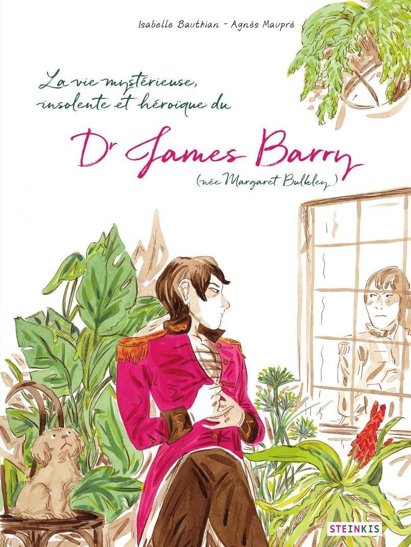 Couverture de La vie mystérieuse, insolente et héroïque du Dr James Barry (née Margaret Bulkley)