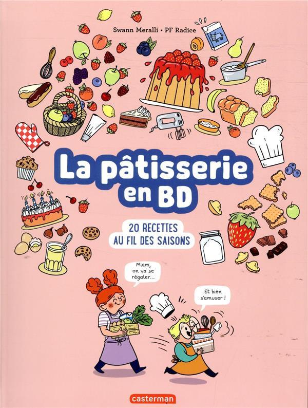 Couverture de La pâtisserie en BD - La pâtisserie en BD - 20 recettes au fil des saisons