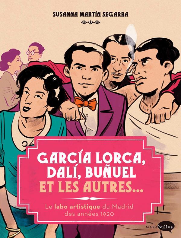 Couverture de Garçía Lorca, Dalí, Buñuel et les autres... - Garçía Lorca, Dalí, Buñuel et les autres... - Le labo artistique de Madrid des années 1920