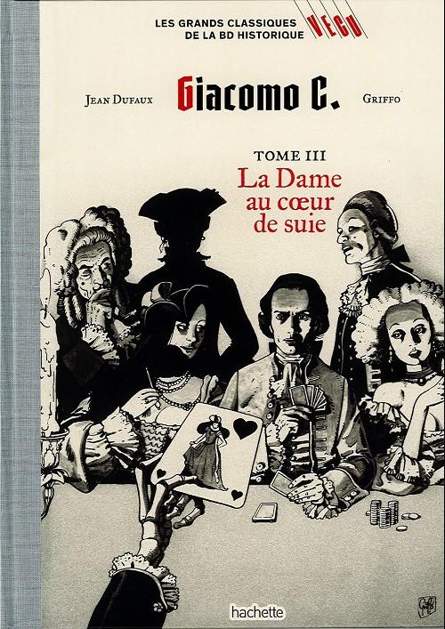 Couverture de Les grands Classiques de la BD Historique Vécu - La Collection -24- Giacomo C. - Tome III : la Dame au coeur de suie