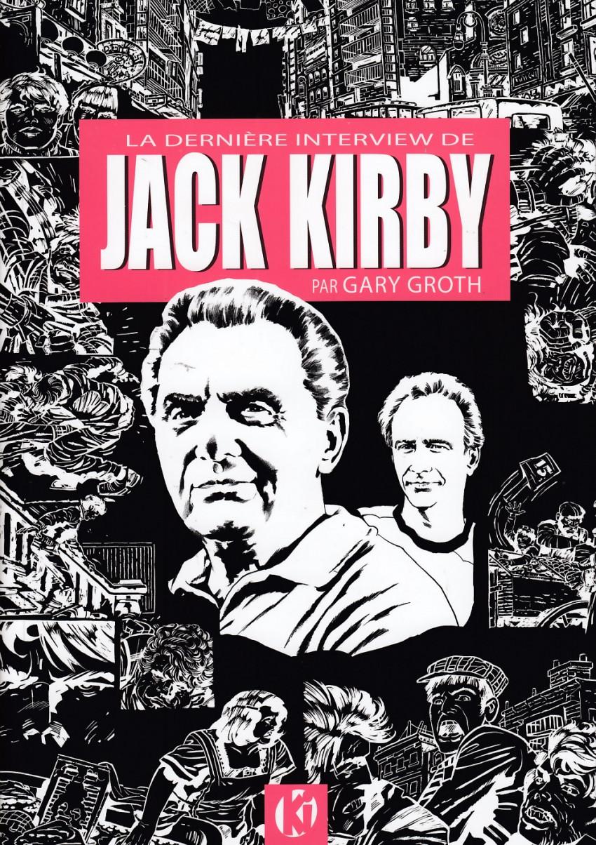Couverture de (AUT) Kirby, Jack - La dernière interview de Jack Kirby par Gary Groth