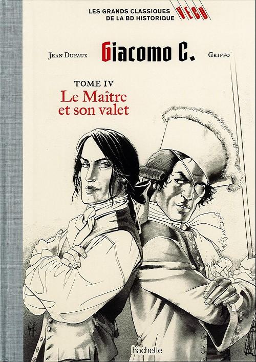 Couverture de Les grands Classiques de la BD Historique Vécu - La Collection -26- Giacomo C. - Tome IV : Le Maître et son valet