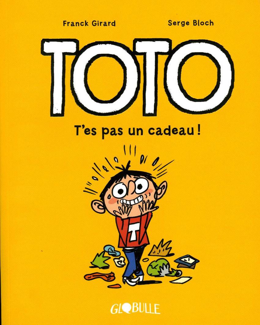 Couverture de Toto -7- T'es pas un cadeau !