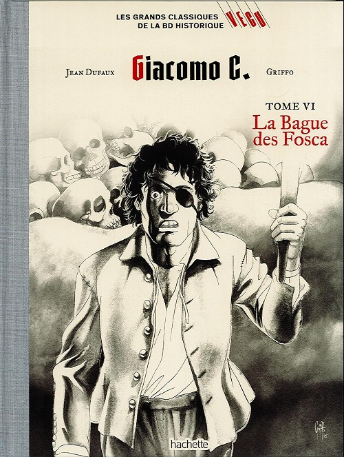 Couverture de Les grands Classiques de la BD Historique Vécu - La Collection -28- Giacomo C. - Tome VI : La Bague des Fosca