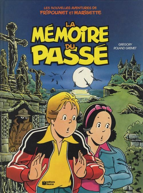 Couverture de Fripounet et Marisette (Les nouvelles aventures de) -1- La Mémoire du passé