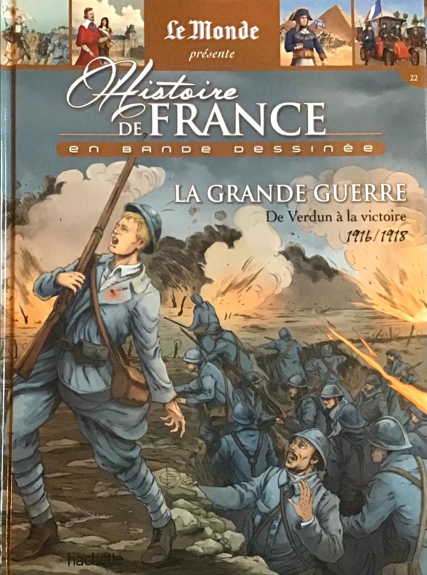 Couverture de Histoire de France en bande dessinée -49- La Grande Guerre de Verdun à la victoire 1916/1918