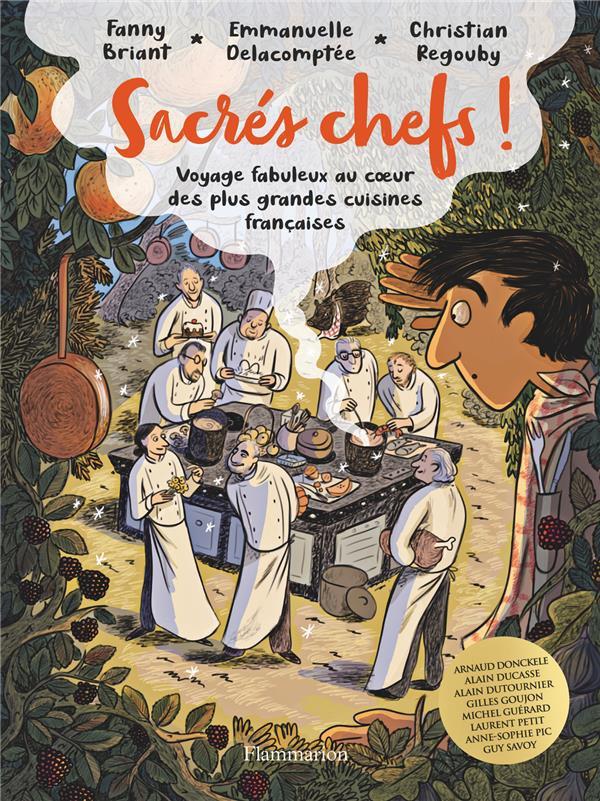 Sacrés chefs ! Voyage fabuleux au cœur des plus grandes cuisines francaises