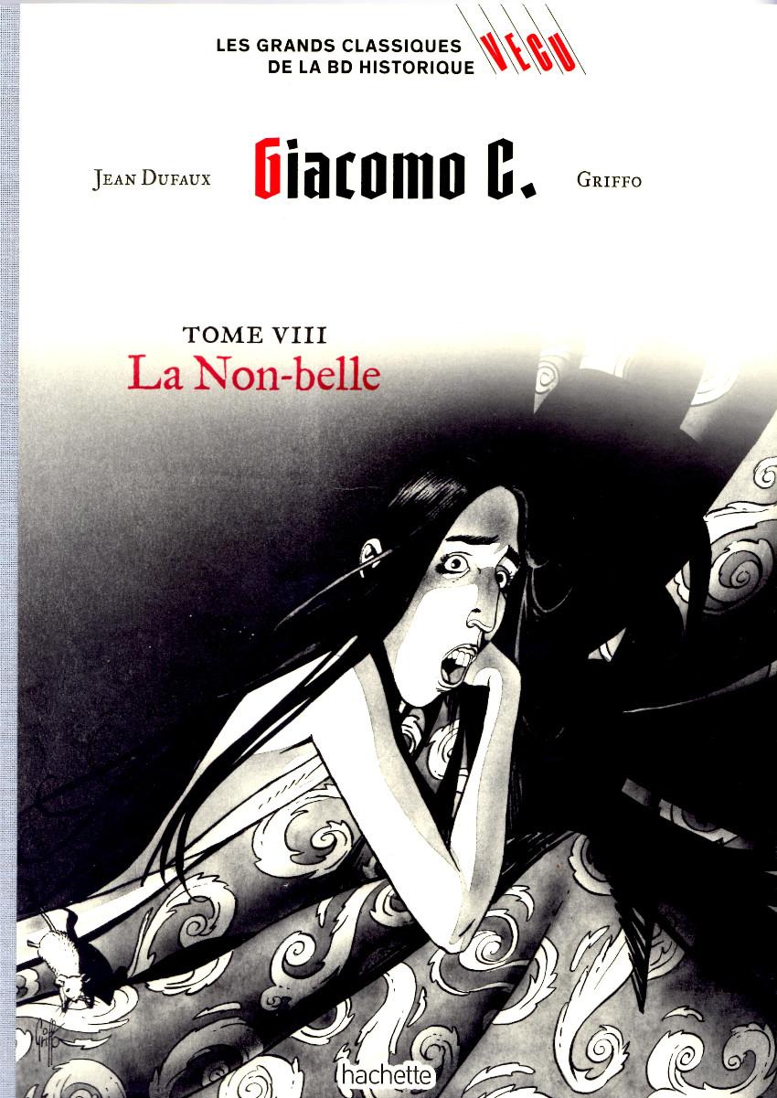 Couverture de Les grands Classiques de la BD Historique Vécu - La Collection -30- Giacomo C. - Tome VIII : La Non-belle