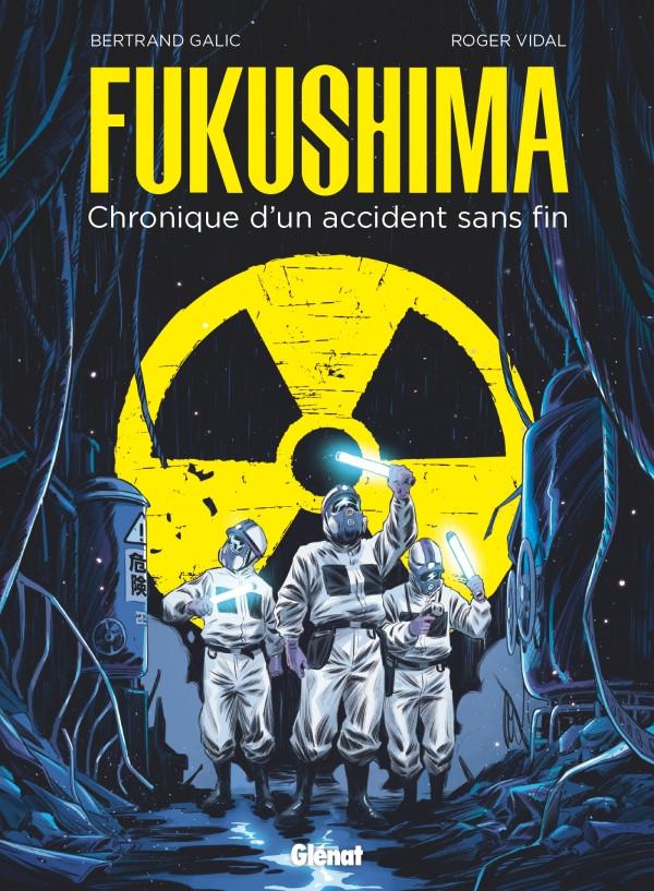 Couverture de Fukushima – Chronique d'un accident sans fin