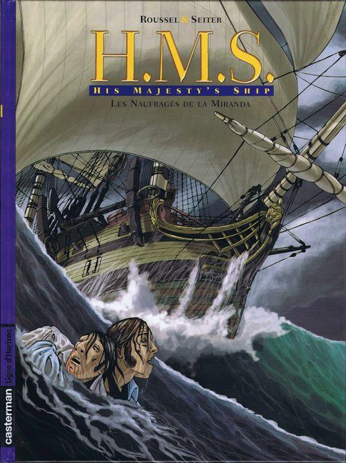 Couverture de H.M.S. - His Majesty's Ship -1- Les Naufragés de la Miranda