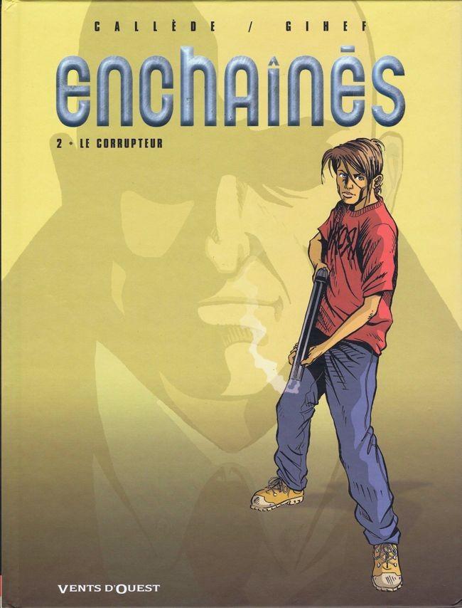 Couverture de Enchaînés -2- Le corrupteur