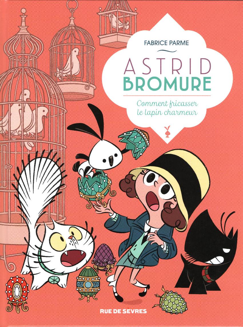 Couverture de Astrid Bromure -6- Comment fricasser un lapin charmeur ?