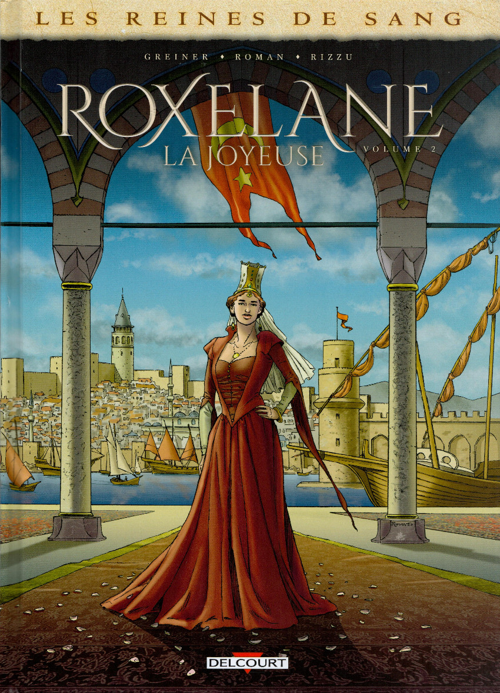 Couverture de Les reines de sang - Roxelane, la joyeuse -2- Volume 2