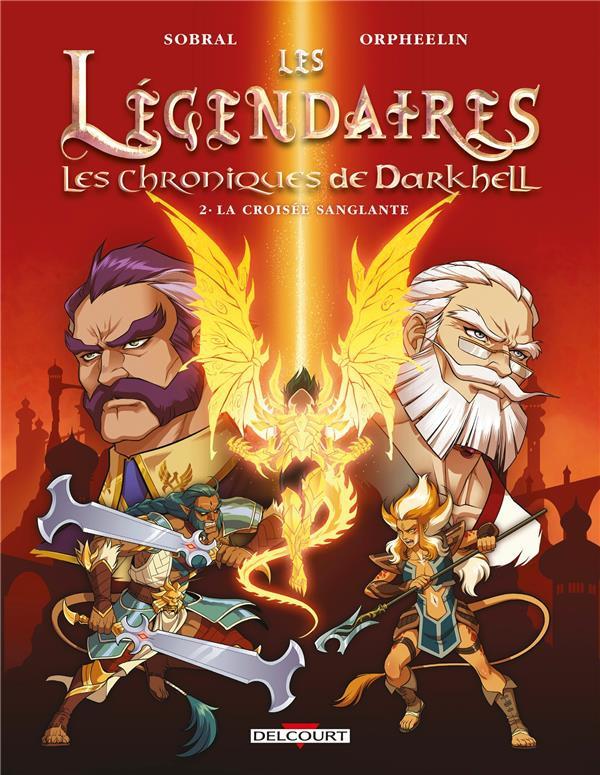 Couverture de Les légendaires - Les Chroniques de Darkhell -2- La croisée sanglante
