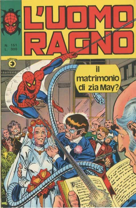 Couverture de L'uomo Ragno V1 (Editoriale Corno - 1970)  -151- Il Matrimonio di Zia May?