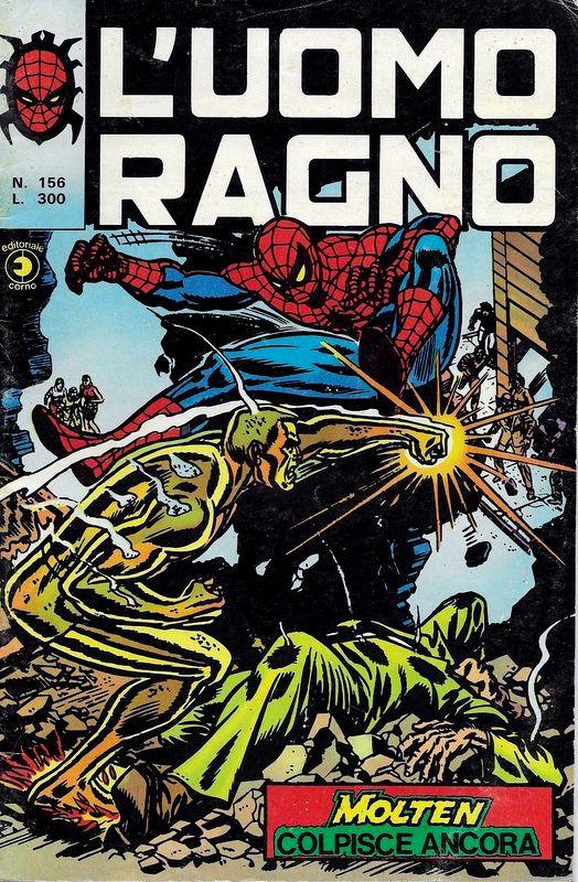 Couverture de L'uomo Ragno V1 (Editoriale Corno - 1970)  -156- Molten colpisce Ancora