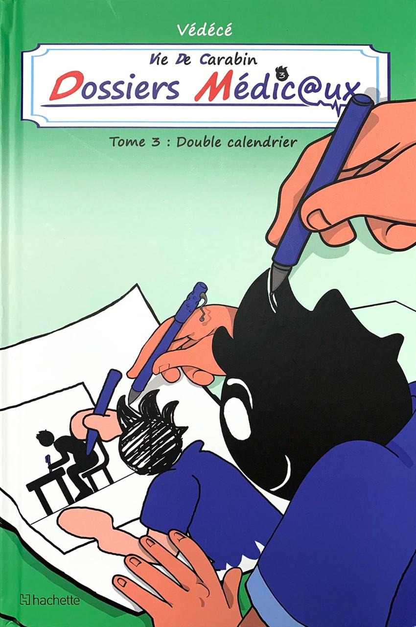 Couverture de Vie de carabin - Dossiers Médic@ux -3- Double Calendrier
